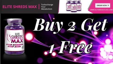 BUY 2 GET 1 FREE ELITE SHREDS MAX WWW.BEEEXTREMELYAMAZED.COM